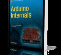 Arduino Internals by Dale Wheat E-Book