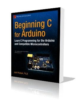 Beginning C for Arduino by Jack Purdum E-Book