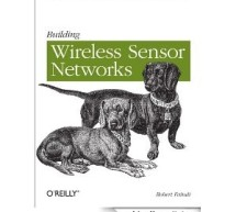 Building Wireless Sensor Networks: with ZigBee, XBee, Arduino, and Processing by Robert Faludi E-Book