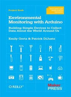 Environmental Monitoring with Arduino by Emily Gertz E-Book