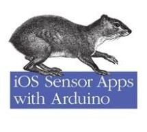 iOS Sensor Apps with Arduino by Alasdair Allan E-Book