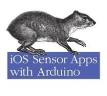 iOS Sensor Apps with Arduino by Alasdair Allan E-Book