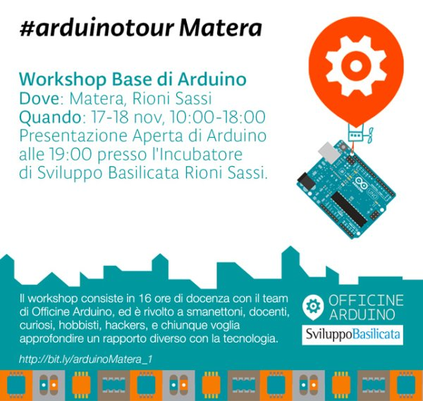 Save The Date! Arduino Workshop a Matera #arduinoTour