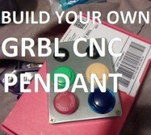 Make Your Own GRBL CNC Pendant