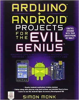 Arduino and Android Projects for the Evil Genius