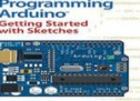 Programming Arduino Getting Started with Sketches by Simon Monk E-Book