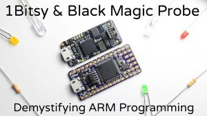 Easy ARM Programming With 1Bitsy & Black Magic Probe