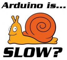 Arduino Is Slow – and How to Fix It!