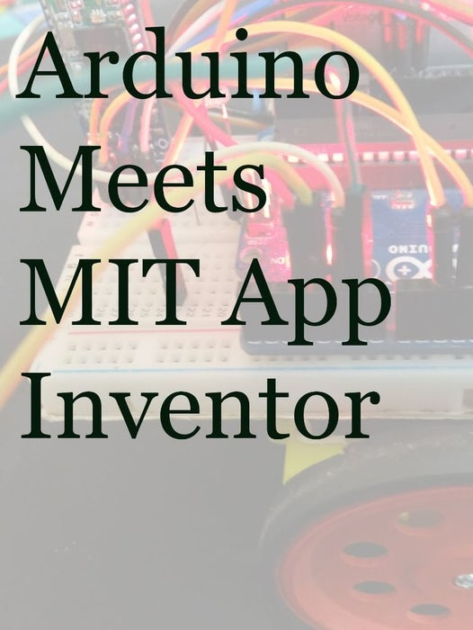 Course-on-MIT-App-Inventor-and-Arduino